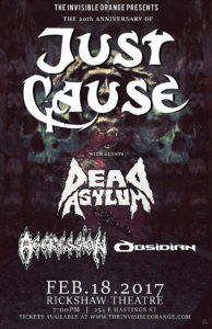 Just Cause/Dead Asylum/Aggression/Obsidian - Feb 18 at Rickshaw @ Rickshaw Theatre |  |  |